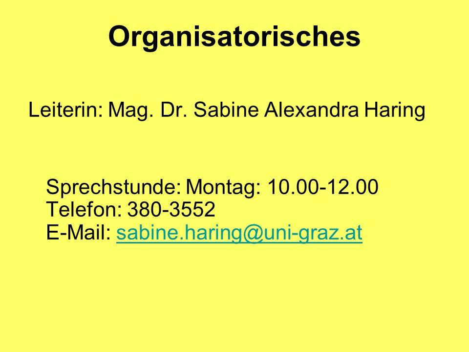 Organisatorisches Leiterin: Mag. Dr. Sabine Alexandra Haring
