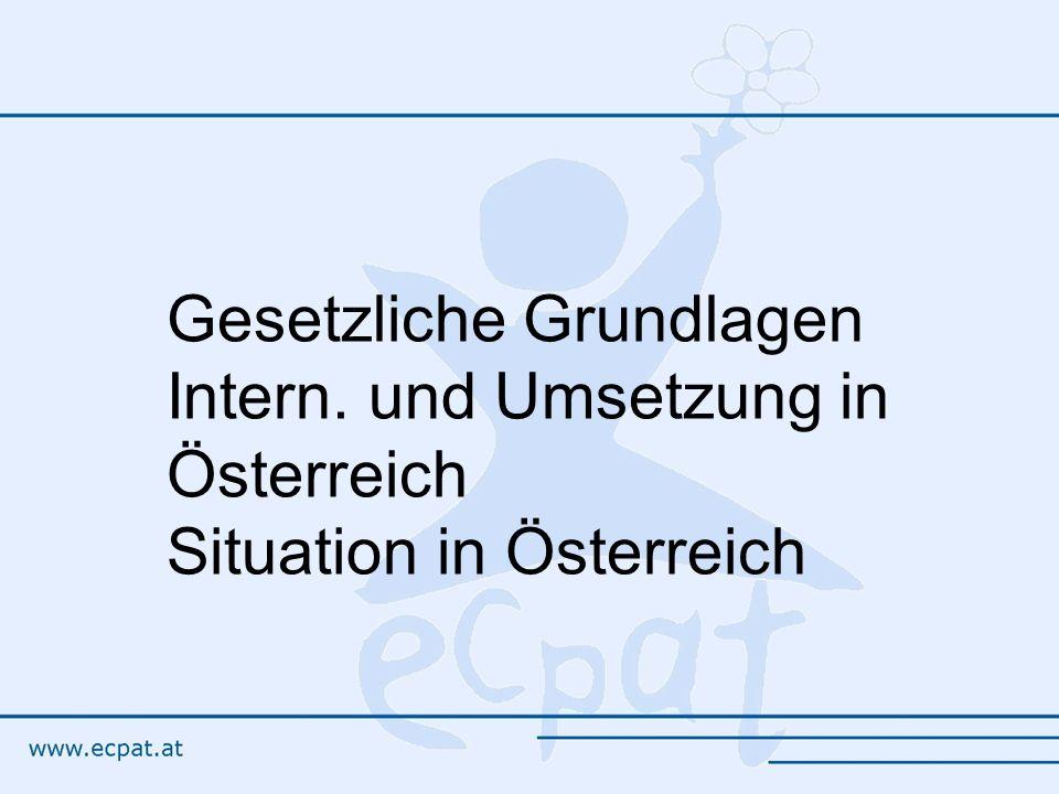 Gesetzliche Grundlagen Intern. und Umsetzung in Österreich