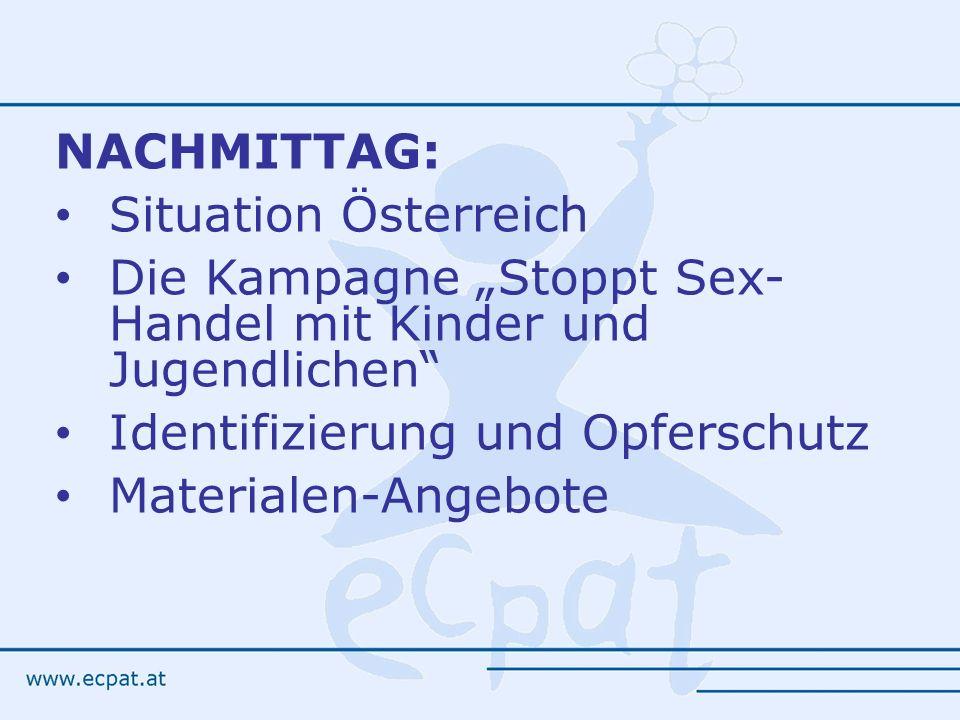 """NACHMITTAG: Situation Österreich. Die Kampagne """"Stoppt Sex- Handel mit Kinder und Jugendlichen Identifizierung und Opferschutz."""