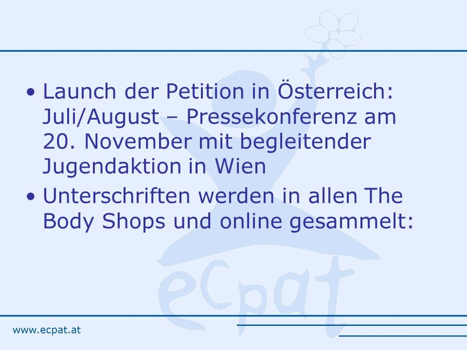Launch der Petition in Österreich: Juli/August – Pressekonferenz am 20