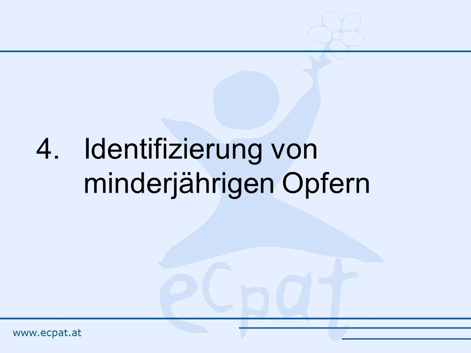 4. Identifizierung von minderjährigen Opfern