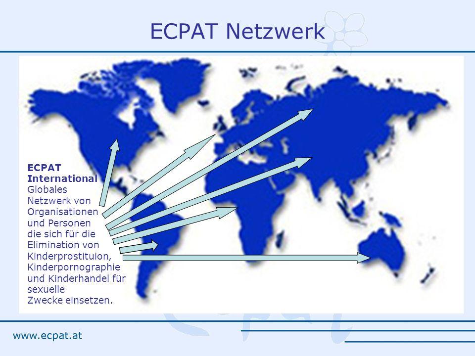 ECPAT Netzwerk ECPAT International Globales Netzwerk von