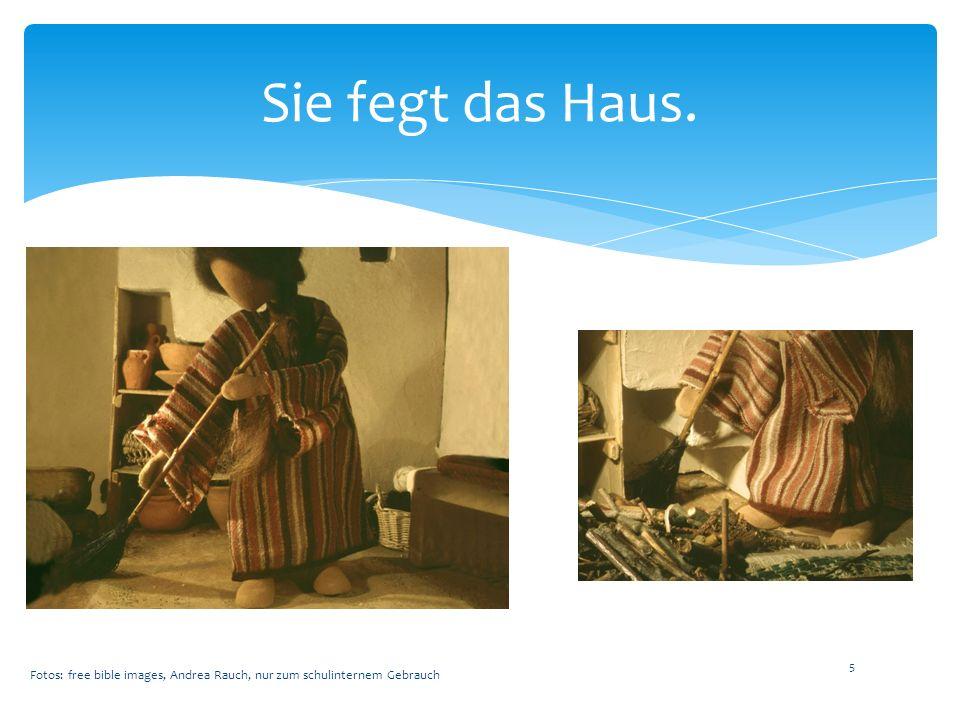 Sie fegt das Haus. Fotos: free bible images, Andrea Rauch, nur zum schulinternem Gebrauch