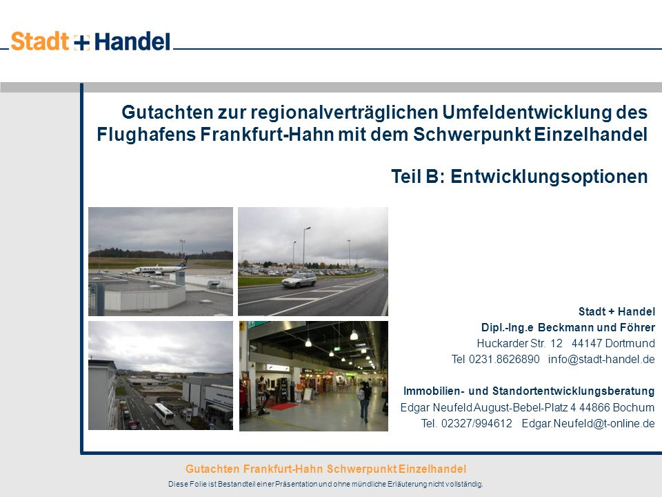 Gutachten zur regionalverträglichen Umfeldentwicklung des Flughafens Frankfurt-Hahn mit dem Schwerpunkt Einzelhandel
