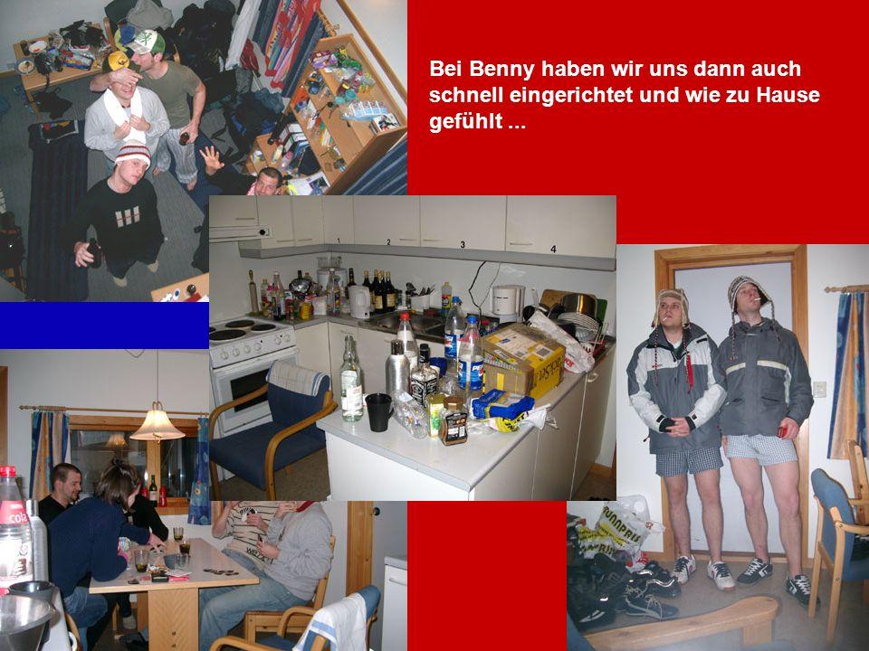 Bei Benny haben wir uns dann auch schnell eingerichtet und wie zu Hause gefühlt ...