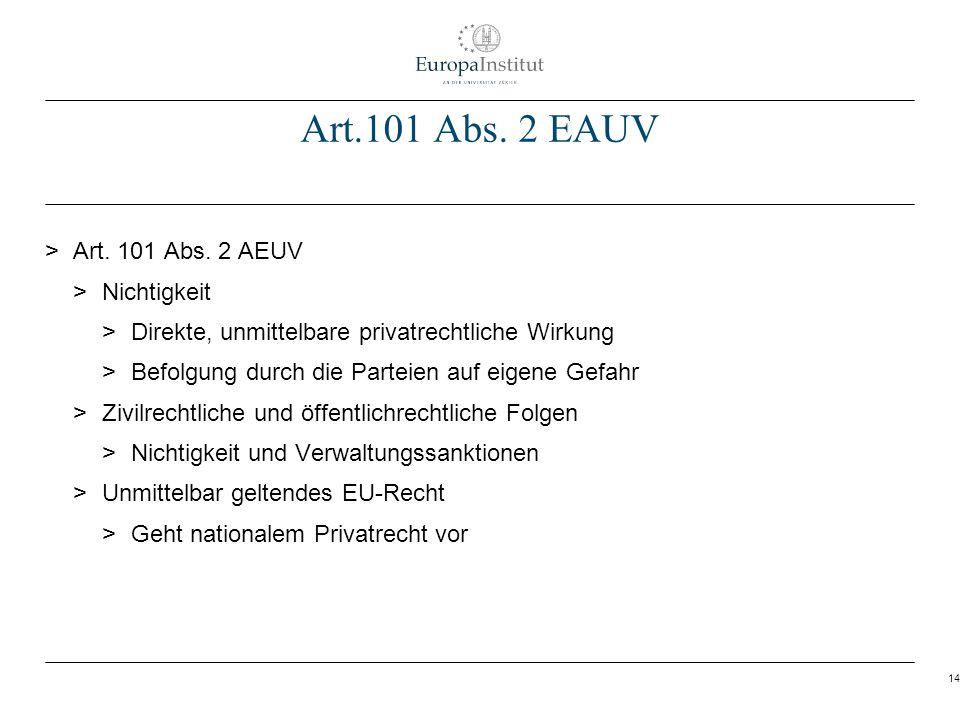 Art.101 Abs. 2 EAUV Art. 101 Abs. 2 AEUV Nichtigkeit