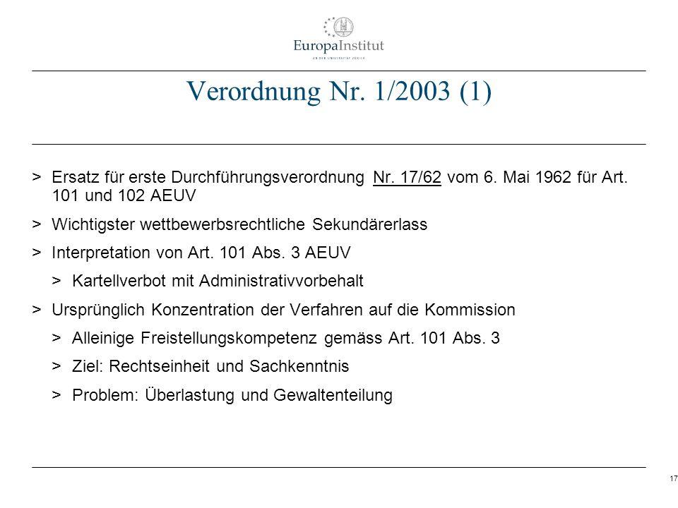 Verordnung Nr. 1/2003 (1)Ersatz für erste Durchführungsverordnung Nr. 17/62 vom 6. Mai 1962 für Art. 101 und 102 AEUV.