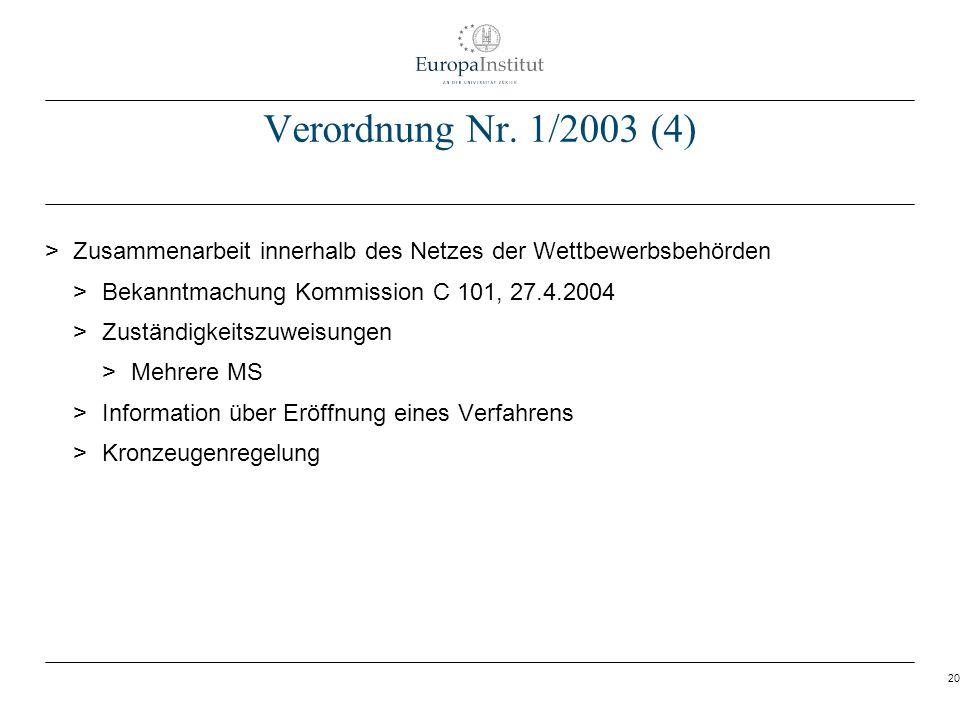 Verordnung Nr. 1/2003 (4) Zusammenarbeit innerhalb des Netzes der Wettbewerbsbehörden. Bekanntmachung Kommission C 101, 27.4.2004.