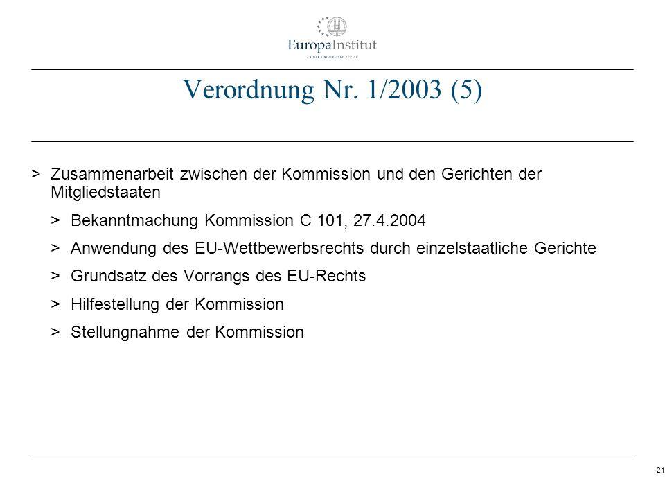 Verordnung Nr. 1/2003 (5) Zusammenarbeit zwischen der Kommission und den Gerichten der Mitgliedstaaten.