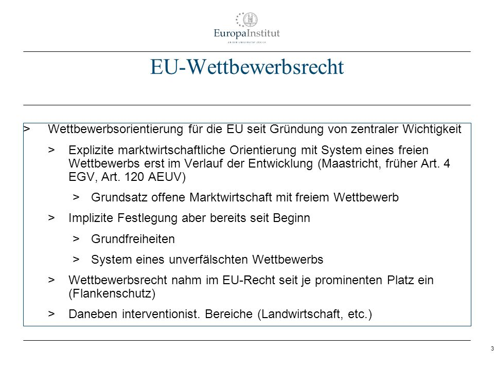 EU-Wettbewerbsrecht Wettbewerbsorientierung für die EU seit Gründung von zentraler Wichtigkeit.