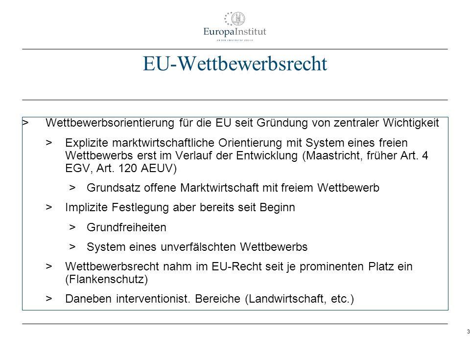 EU-WettbewerbsrechtWettbewerbsorientierung für die EU seit Gründung von zentraler Wichtigkeit.