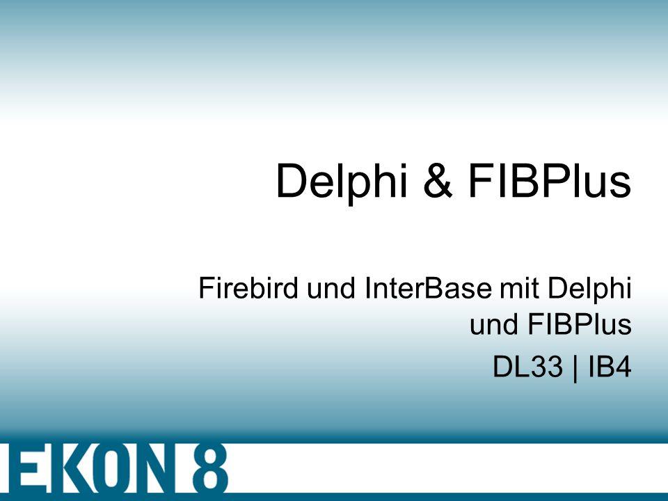 Firebird und InterBase mit Delphi und FIBPlus DL33 | IB4