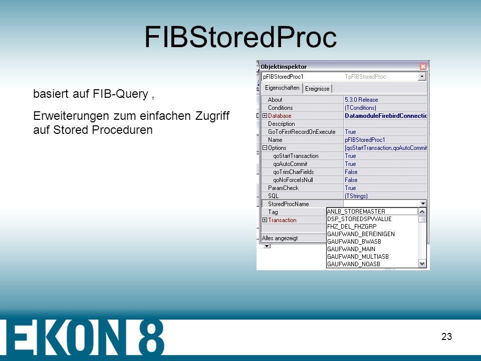 FIBStoredProc basiert auf FIB-Query ,