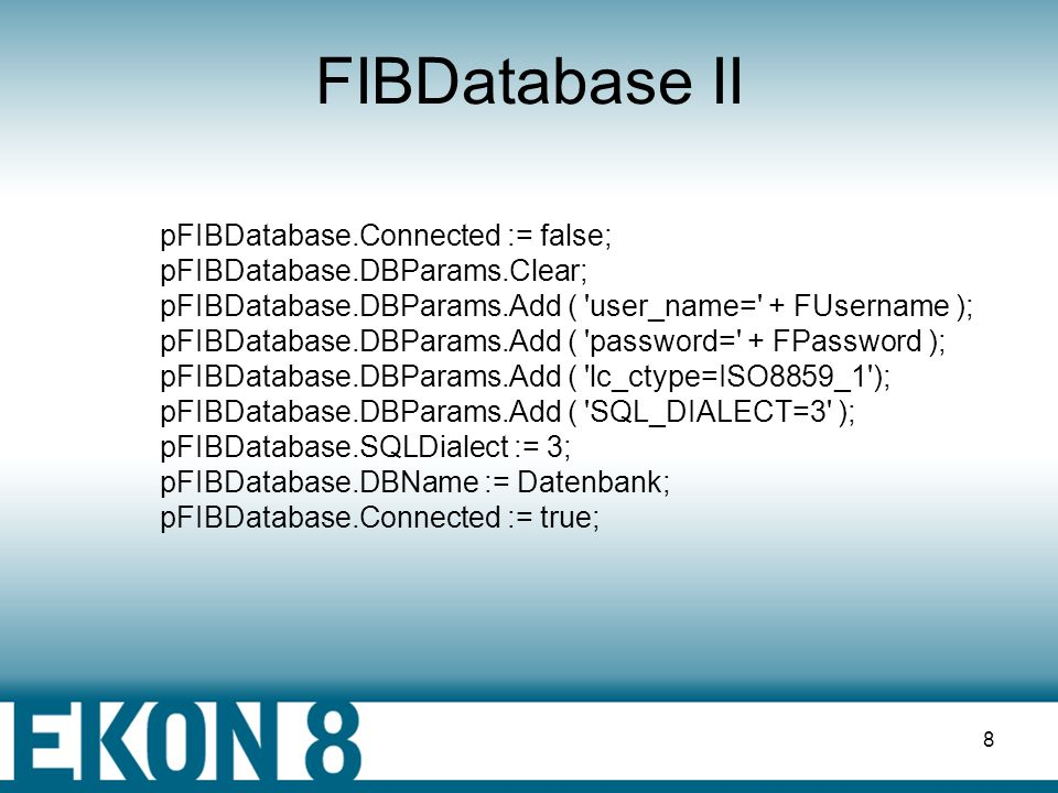 FIBDatabase II pFIBDatabase.Connected := false;