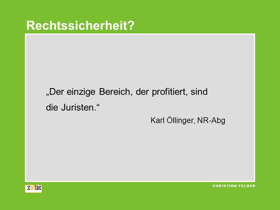 """Rechtssicherheit """"Der einzige Bereich, der profitiert, sind die Juristen. Karl Öllinger, NR-Abg"""