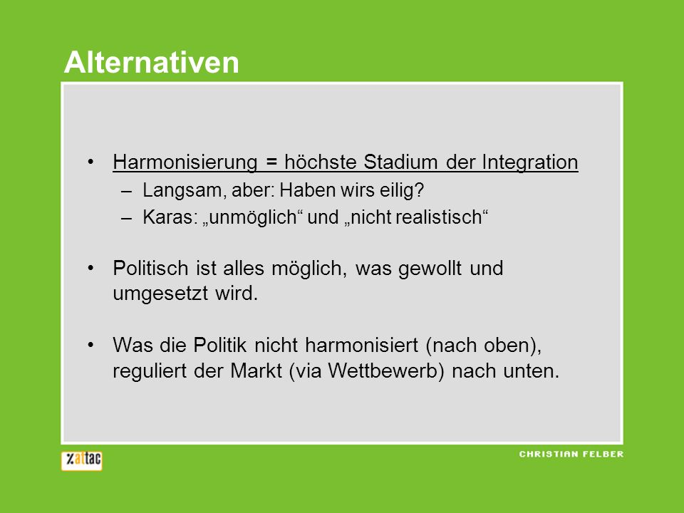 Alternativen Harmonisierung = höchste Stadium der Integration