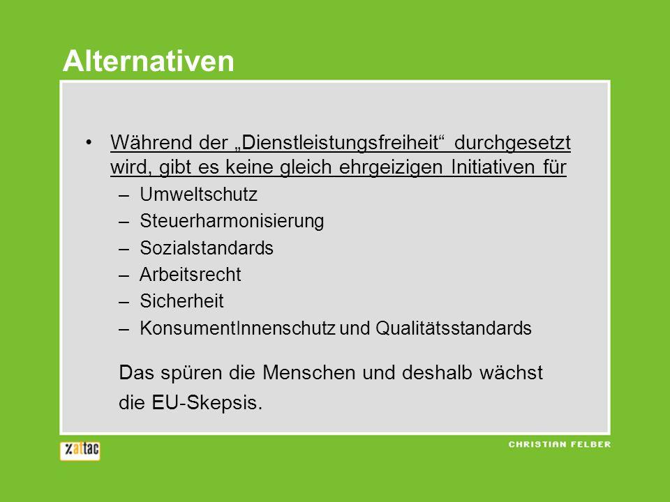 """Alternativen Während der """"Dienstleistungsfreiheit durchgesetzt wird, gibt es keine gleich ehrgeizigen Initiativen für."""