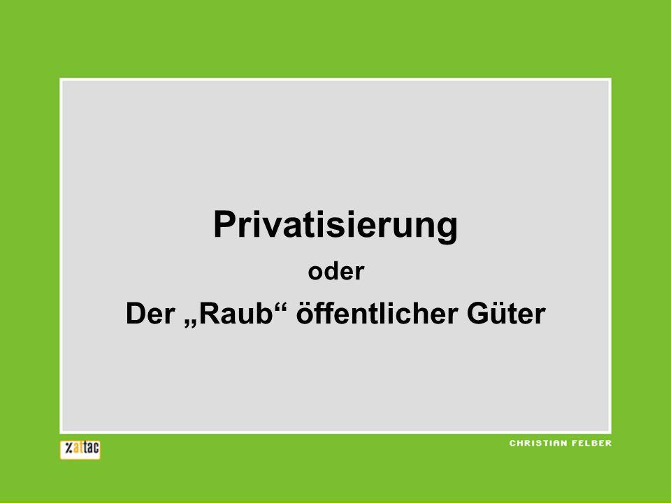 """Privatisierung oder Der """"Raub öffentlicher Güter"""