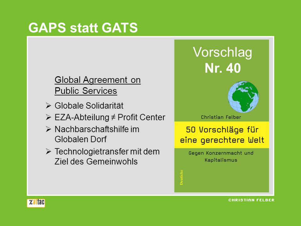 GAPS statt GATS VorschlagNr. 40 Global Agreement on Public Services