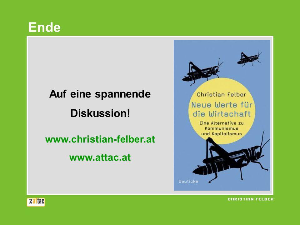 Ende Auf eine spannende Diskussion! www.christian-felber.at