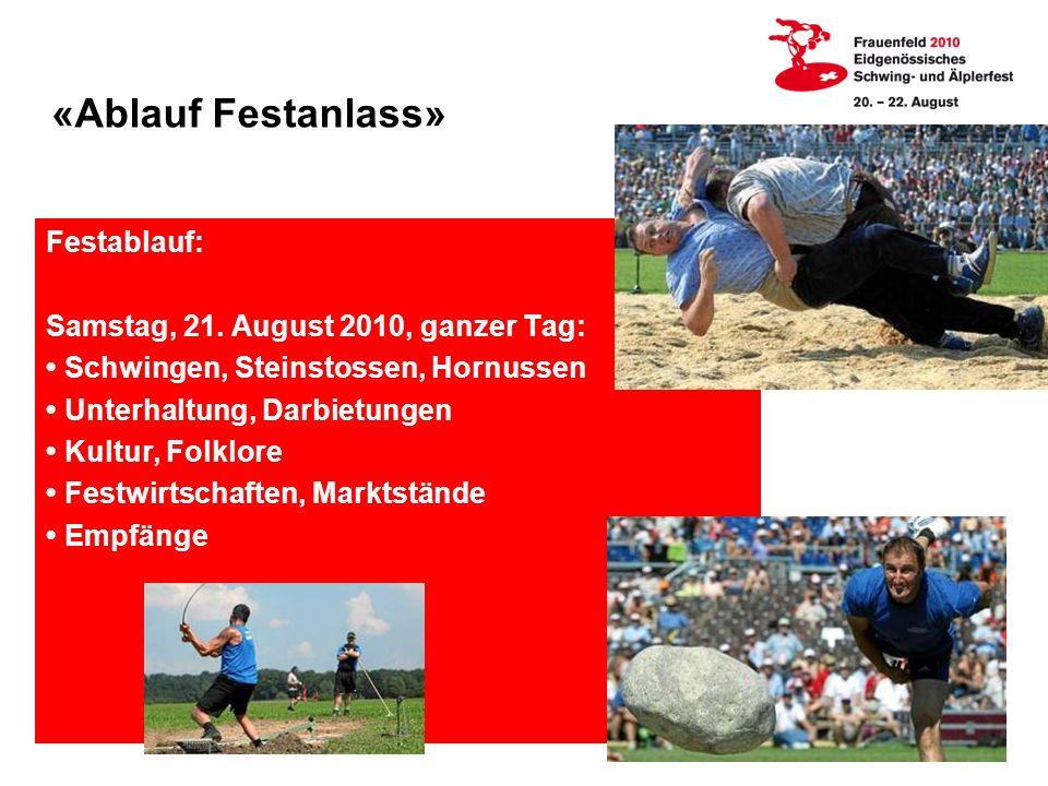 «Ablauf Festanlass» Festablauf: Samstag, 21. August 2010, ganzer Tag: