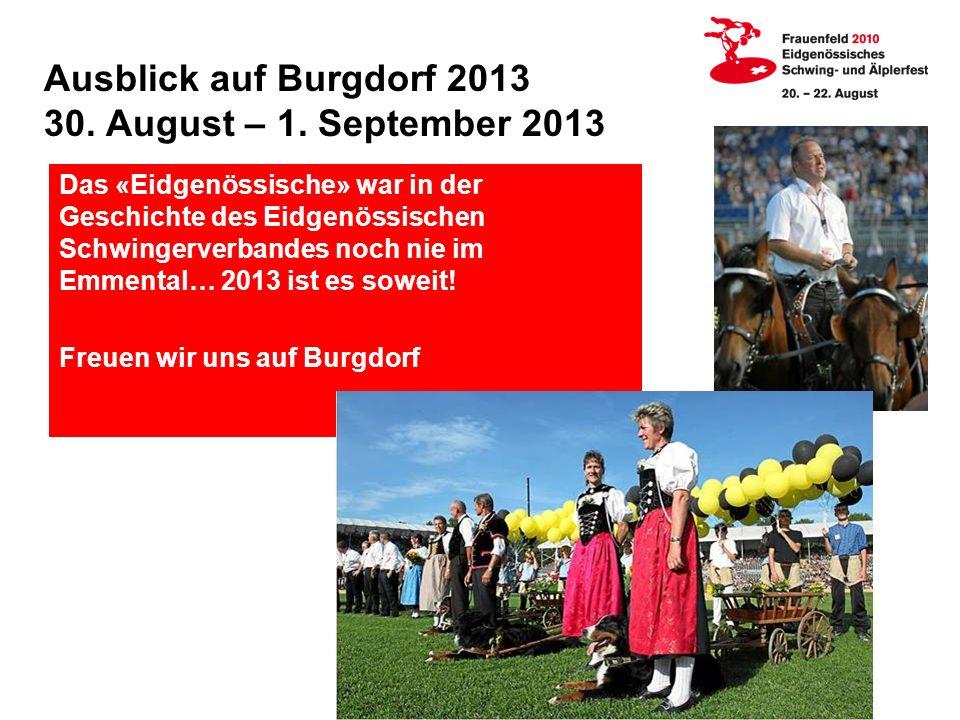 Ausblick auf Burgdorf 2013 30. August – 1. September 2013