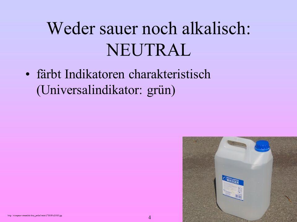 Weder sauer noch alkalisch: NEUTRAL