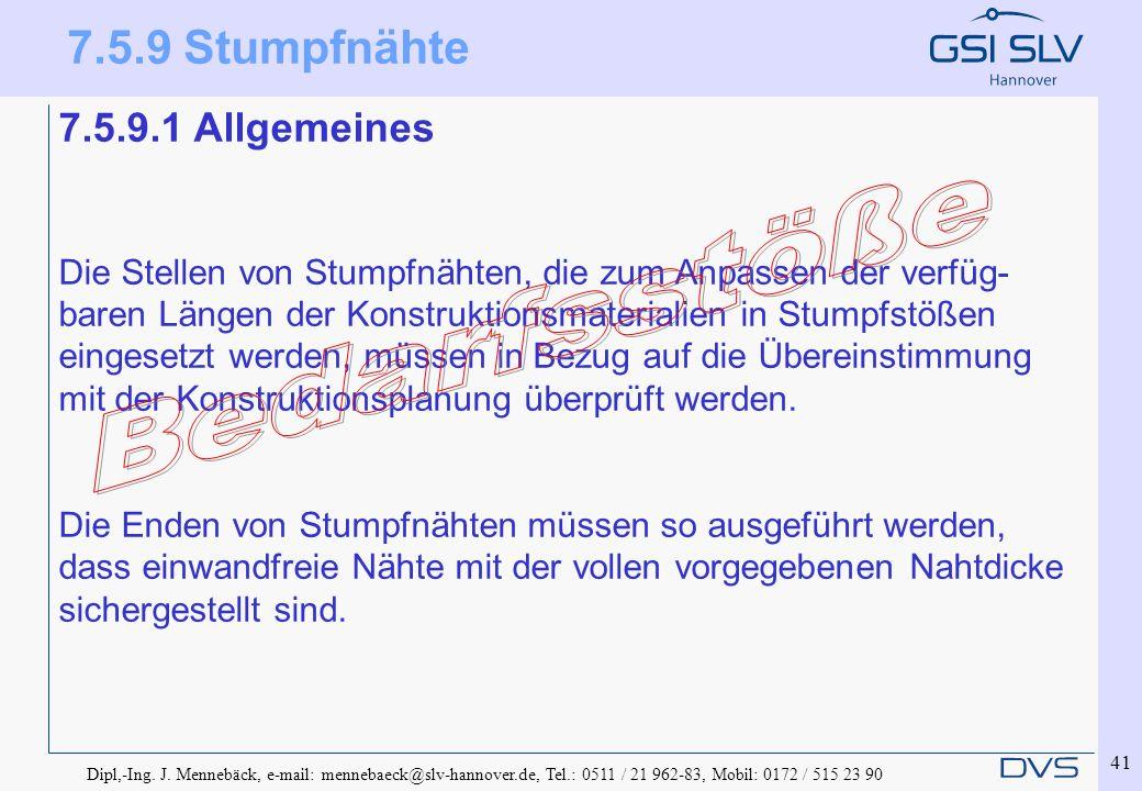 Bedarfsstöße 7.5.9 Stumpfnähte 7.5.9.1 Allgemeines