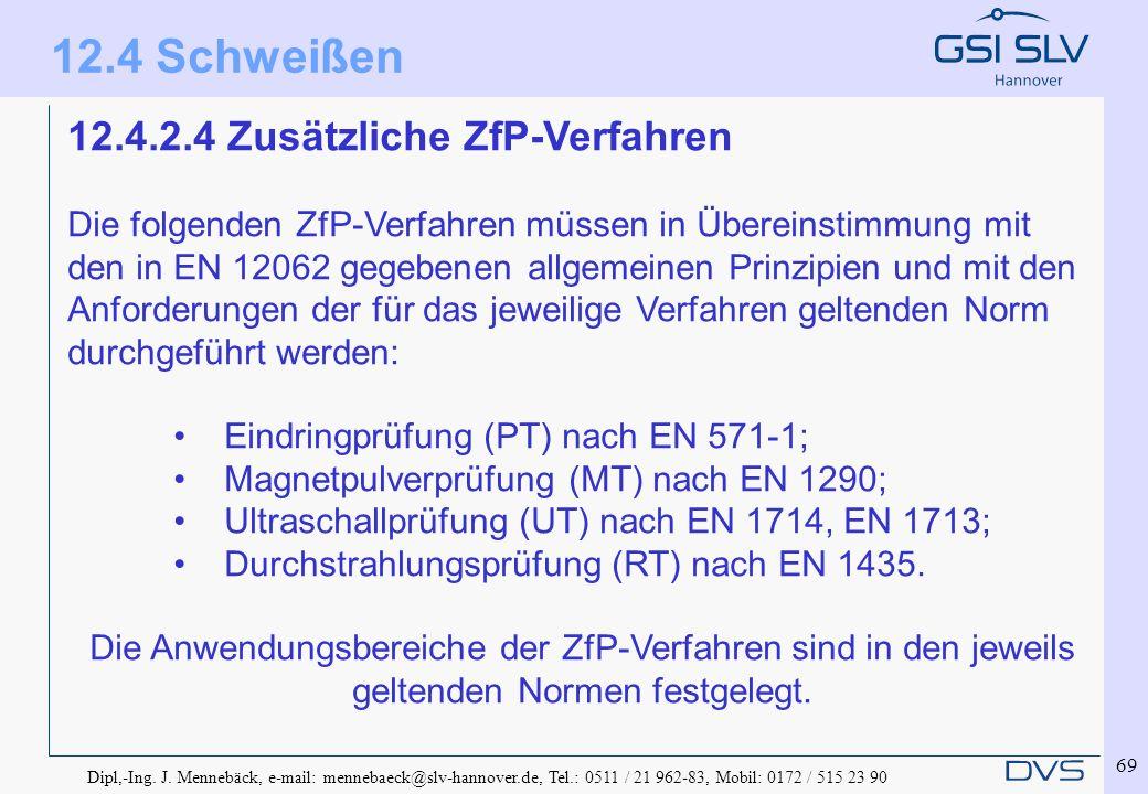 12.4 Schweißen 12.4.2.4 Zusätzliche ZfP-Verfahren