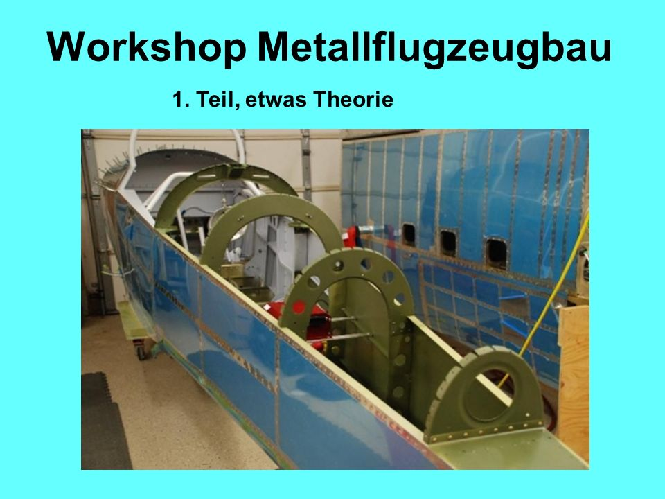 Workshop Metallflugzeugbau