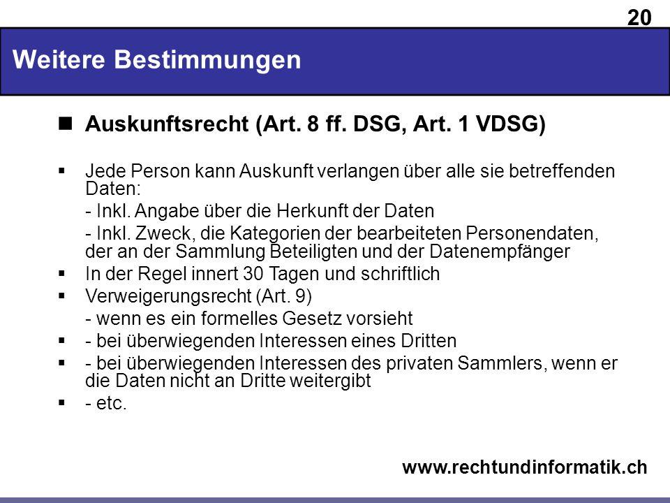 Weitere Bestimmungen Auskunftsrecht (Art. 8 ff. DSG, Art. 1 VDSG)