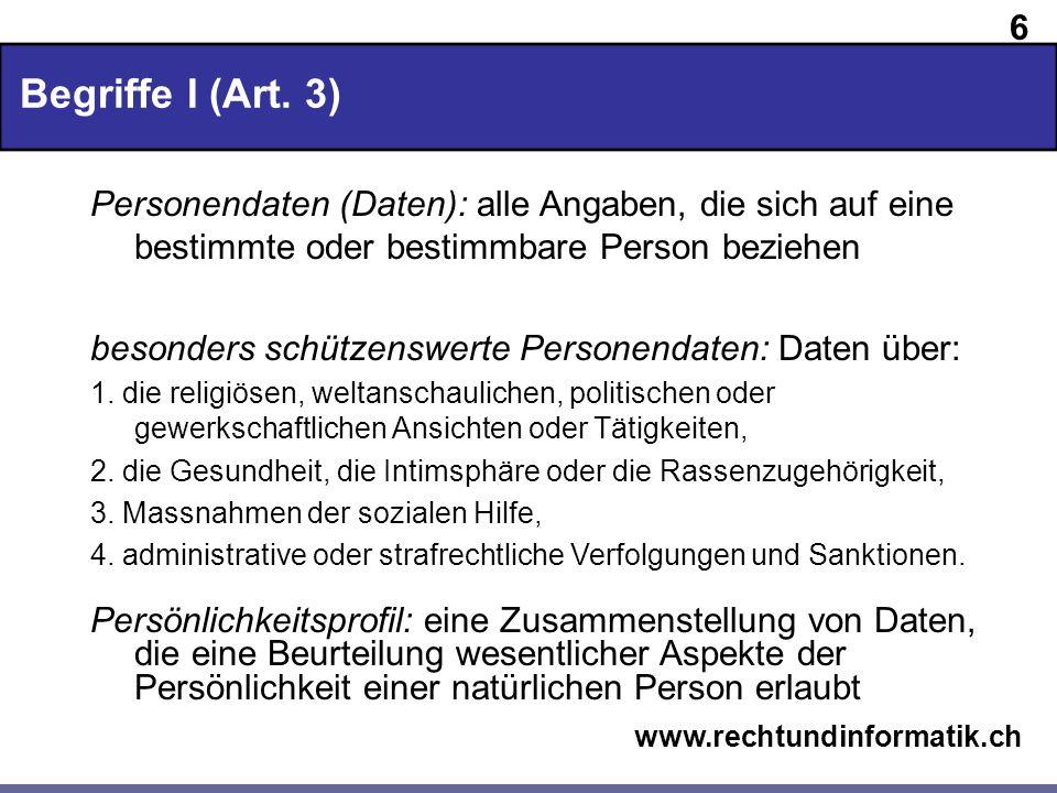 Begriffe I (Art. 3)Personendaten (Daten): alle Angaben, die sich auf eine bestimmte oder bestimmbare Person beziehen.