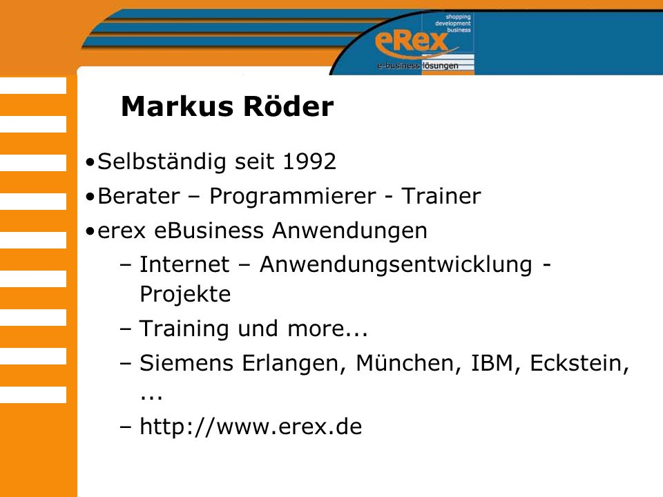 Markus Röder Selbständig seit 1992 Berater – Programmierer - Trainer