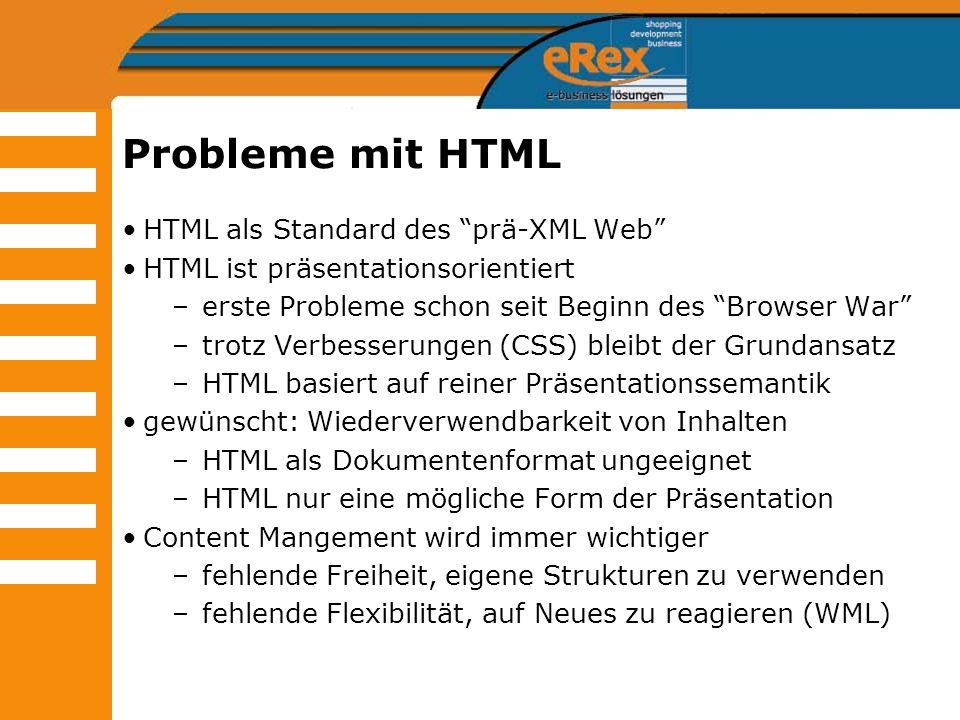 Probleme mit HTML HTML als Standard des prä-XML Web