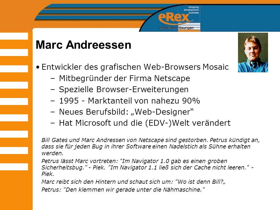 Marc Andreessen Entwickler des grafischen Web-Browsers Mosaic