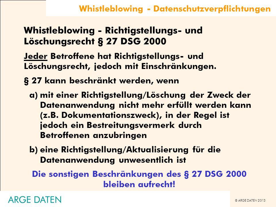 Die sonstigen Beschränkungen des § 27 DSG 2000 bleiben aufrecht!
