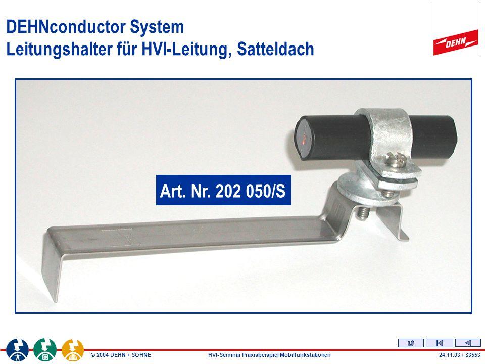 DEHNconductor System Leitungshalter für HVI-Leitung, Satteldach