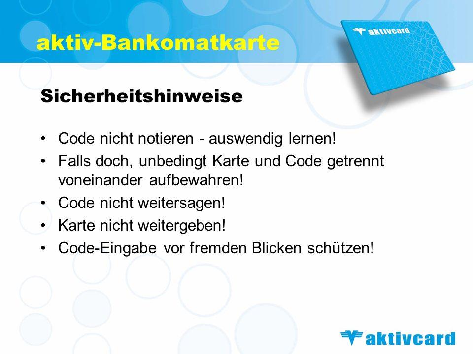 aktiv-Bankomatkarte Sicherheitshinweise