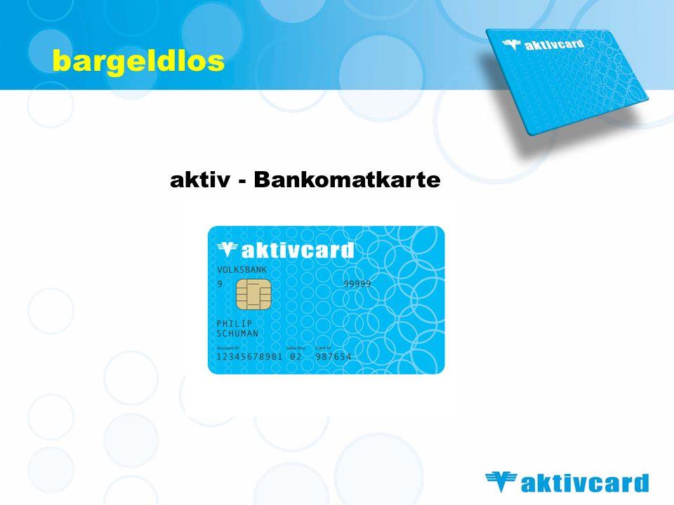 bargeldlos aktiv - Bankomatkarte