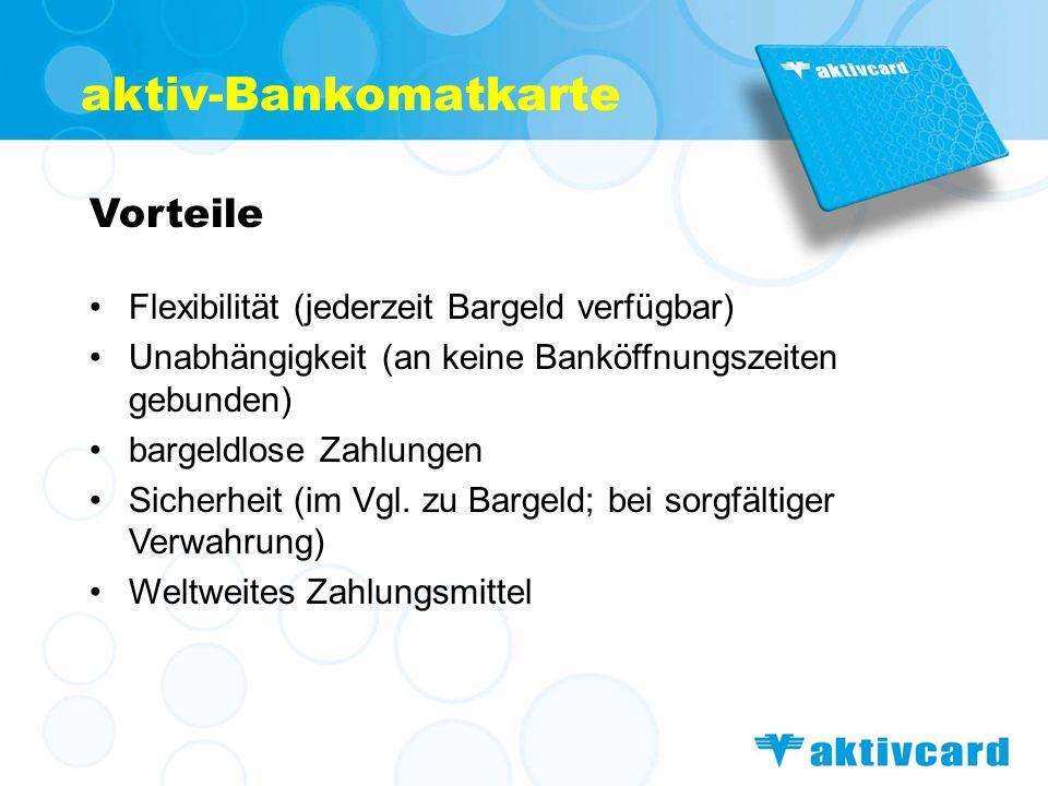 aktiv-Bankomatkarte Vorteile