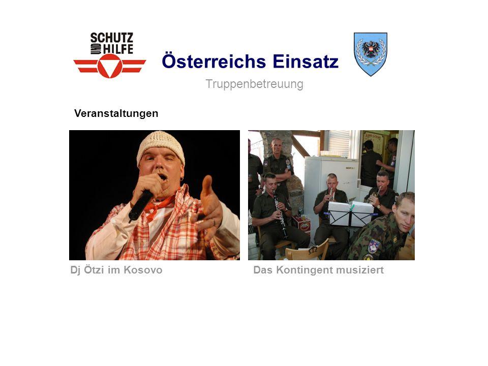 Österreichs Einsatz Truppenbetreuung Veranstaltungen Dj Ötzi im Kosovo
