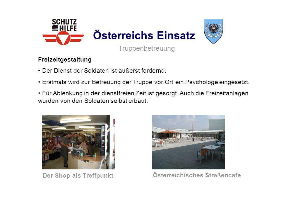 Österreichs Einsatz Truppenbetreuung Freizeitgestaltung