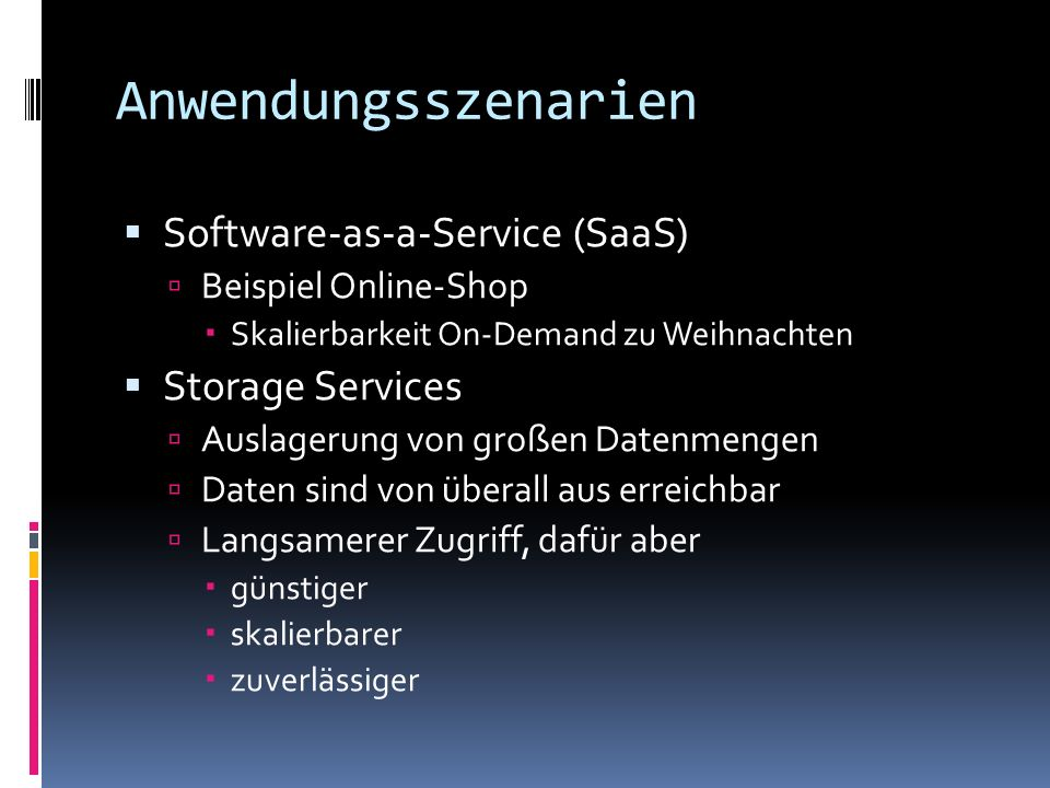 Anwendungsszenarien Software-as-a-Service (SaaS) Storage Services