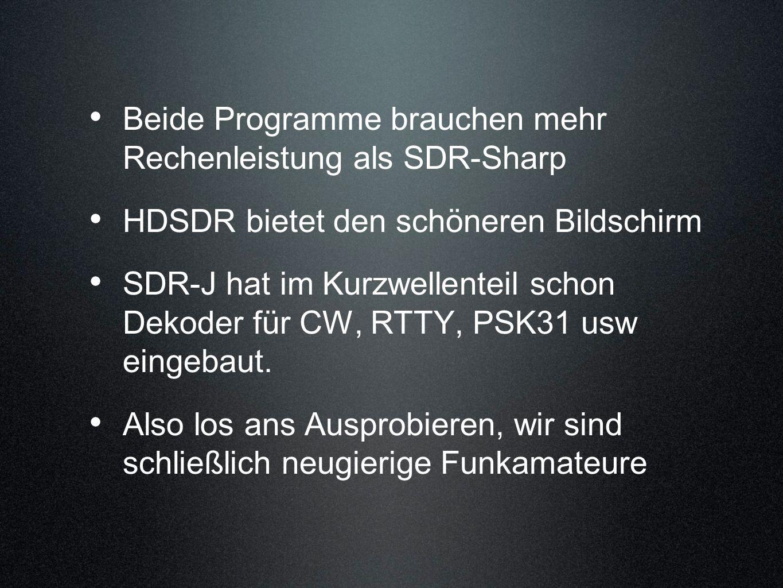 Beide Programme brauchen mehr Rechenleistung als SDR-Sharp