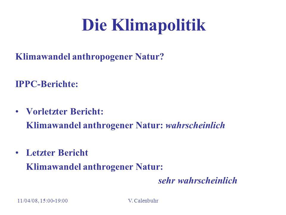 Die Klimapolitik Klimawandel anthropogener Natur IPPC-Berichte: