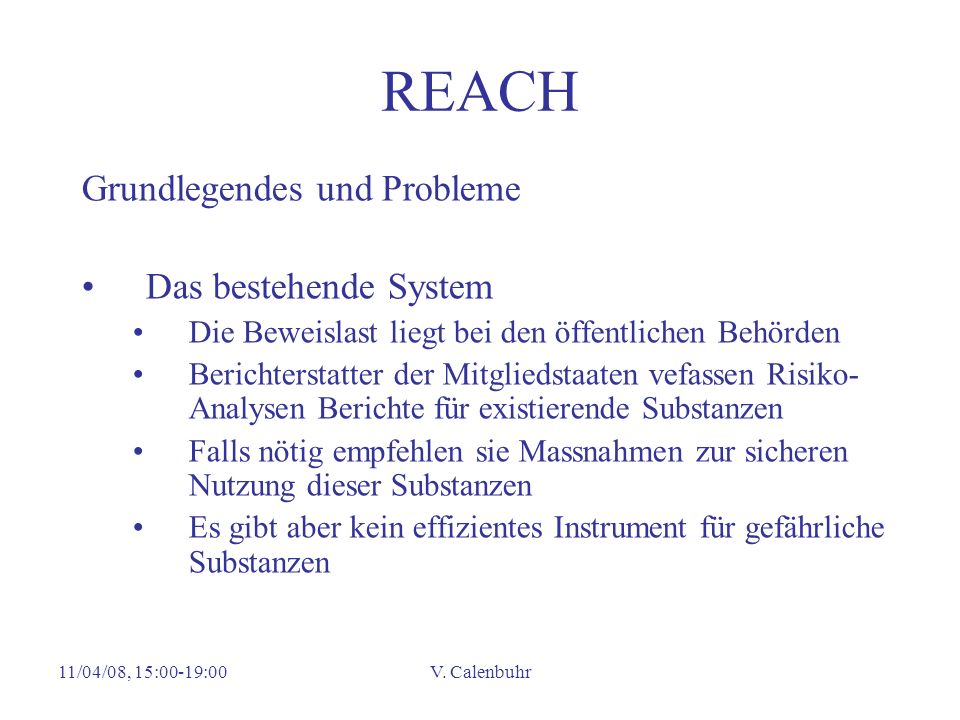 REACH Grundlegendes und Probleme Das bestehende System