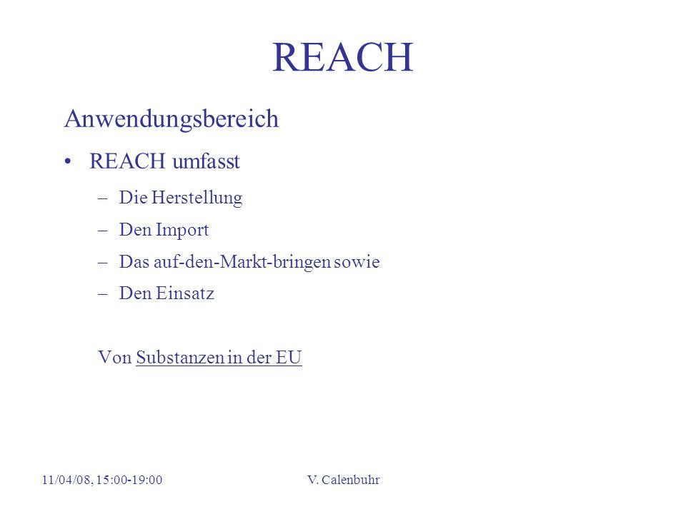 REACH Anwendungsbereich REACH umfasst Die Herstellung Den Import