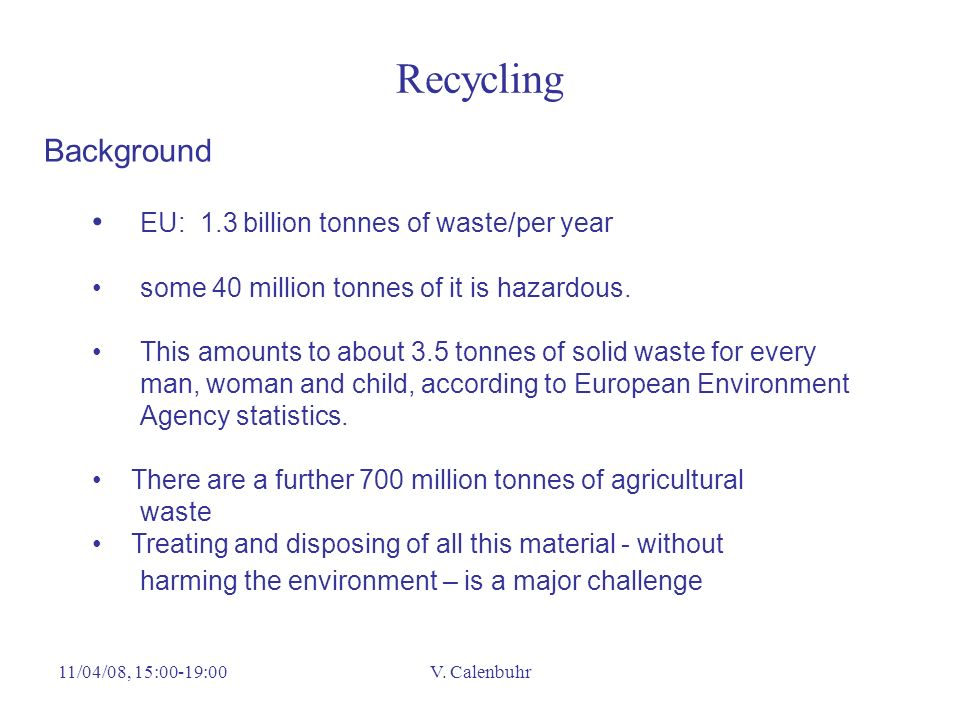 Recycling Background EU: 1.3 billion tonnes of waste/per year