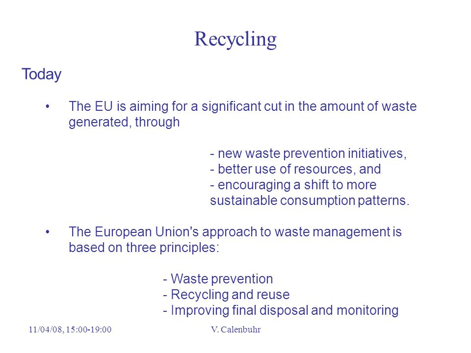 Recycling Today. The EU is aiming for a significant cut in the amount of waste generated, through.