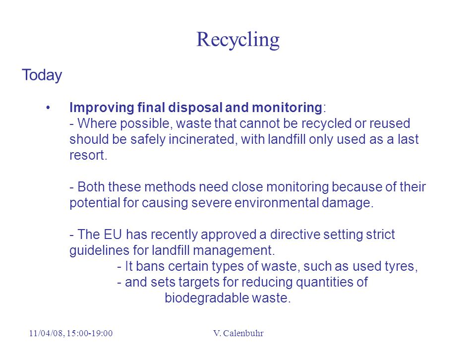 Recycling Today Improving final disposal and monitoring: